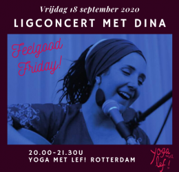Spirituele agenda - Feelgood Friday - Ligconcert met Dina